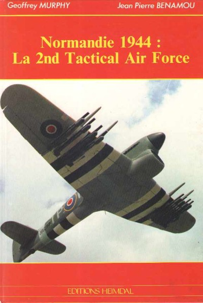 >NORMANDIE 1944: LA 2ND TACTICAL AIR FORCE<