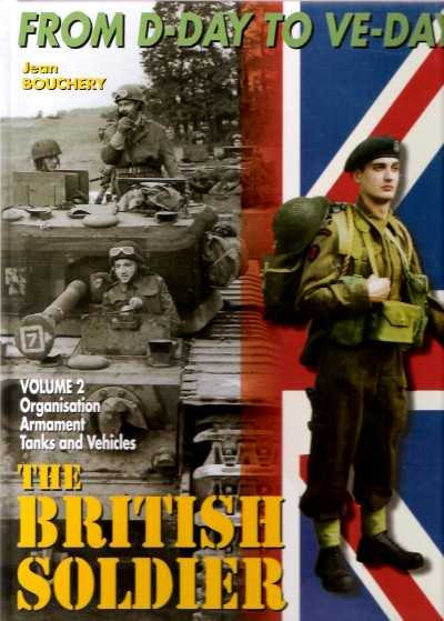 >THE BRITISH SOLDIER. VOL. 1-2: UNIFORMS, INSIGNIA, EQUIPMENTS, ORGANISATION, ARMAMENT, TANK AND VEHICLES<