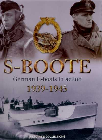 >S-BOOTE. GERMAN E-BOATS IN ACTION 1939-1945<