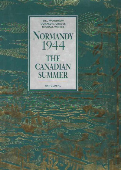 >NORMANDY 1944: THE CANADIAN SUMMER<