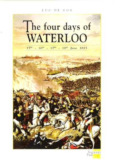 >THE FOUR DAYS OF WATERLOO<