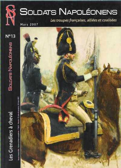 >SOLDATS NAPOLEONIENS MARS 2007 N. 13. LES GRENADIERS A CHEVAL<