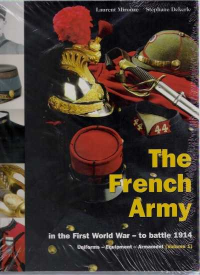 >THE FRENCH ARMY IN THE FIRST WORLD WAR 1914<