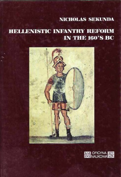 >HELLENISTIC INFANTRY REFORM IN THE 160'S BC<