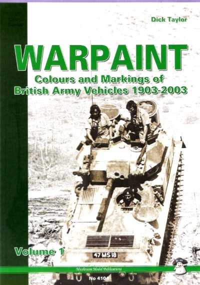 >WARPAINT VOL.1. COLOURS MARKINGS OF BRITISH ARMY VEHICLES 1903-2003<