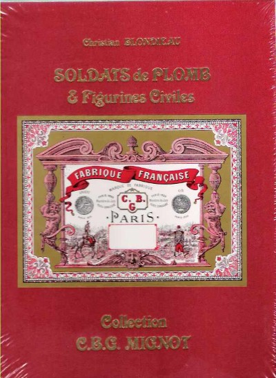 >SOLDATS DE PLOMB e FIGURINES CIVILES. COLLECTION CBG MIGNOT<
