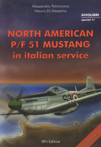 >NORTH AMERICAN P/F 51 MUSTANG IN ITALIAN SERVICE<