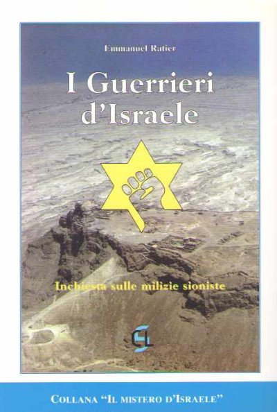 >I GUERRIERI D'ISRAELE. INCHIESTA SULLE MILIZIE SIONISTE<
