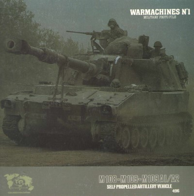 >M 108 - M 109 - M109 AI/A2 WARMACHINES N.1 MILITARY PHOTO FILE<