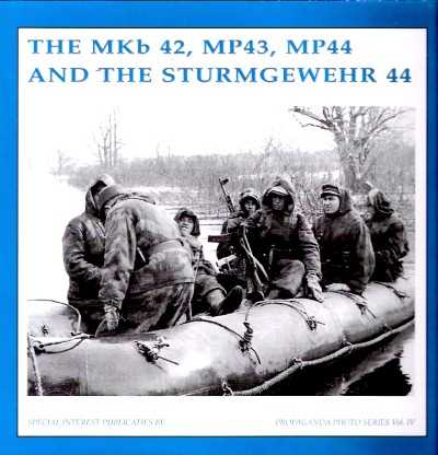 >THE MKB42, MP43, MP44, AND THE STURMGEWEHR 44<