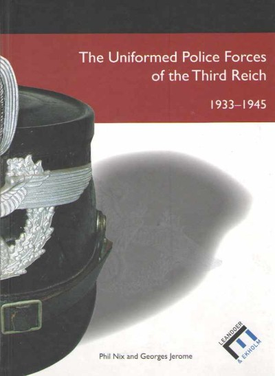 >THE UNIFORMED POLICE FORCES OF THE THIRD REICH<