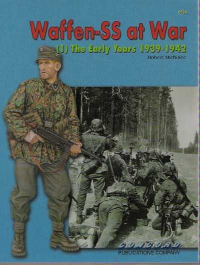>WAFFEN SS AT WAR (1) THE EARLY YEARS 1939-1942<