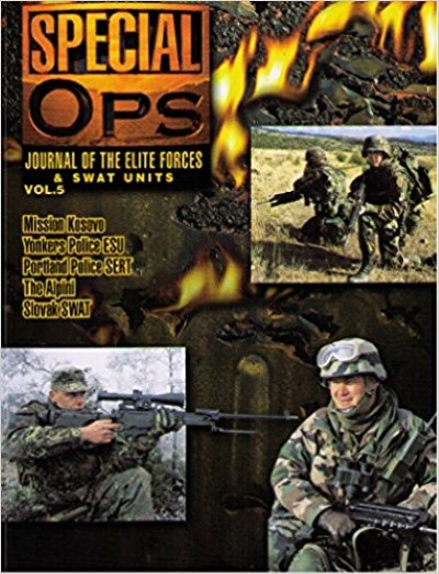 >SPECIAL OPS JOURNAL OF THE ELITE FORCES e SWAT UNITS VOL.5<