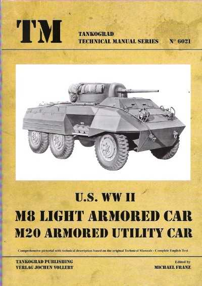 >US WW II M8 LIGHT ARMORED CAR, M20 ARMORED UTILITY CAR. TANKOGRAD TECHNICAL MANUAL SERIES N. 6021<