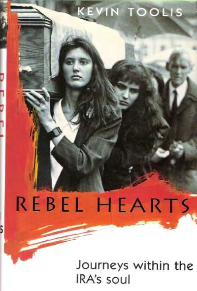 >REBEL HEARTS JOURNEYS WITHIN THE IRA'S SOUL<