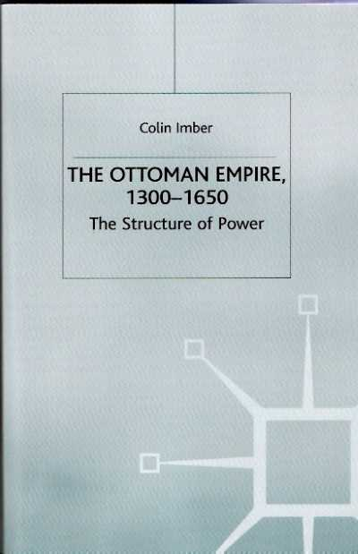 >OTTOMAN EMPIRE 1300-1650. THE STRUCTURE OF POWER <