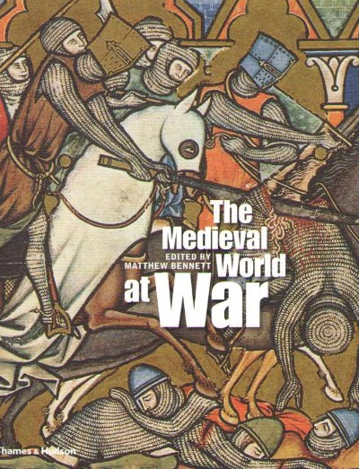>THE MEDIEVAL WORLD AT WAR<