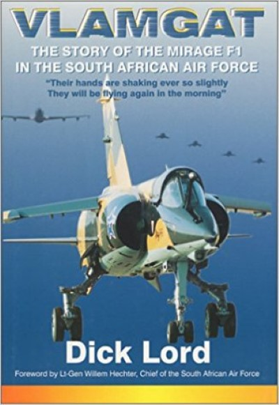 >VLAMGAT. THE STORY OF THE MIRAGE F1 IN THE SOUTH AFRICAN AIR FORCE<