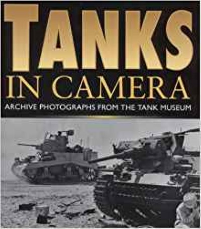 >TANKS IN CAMERA. ARCHIVE PHOTOGRAPH FROM THE TANK MUSEUM 1940-43<