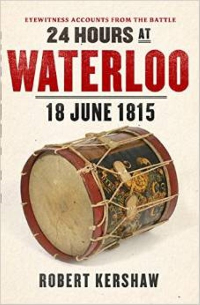 >24 HOURS AT WATERLOO. 18 JUNE 1815<