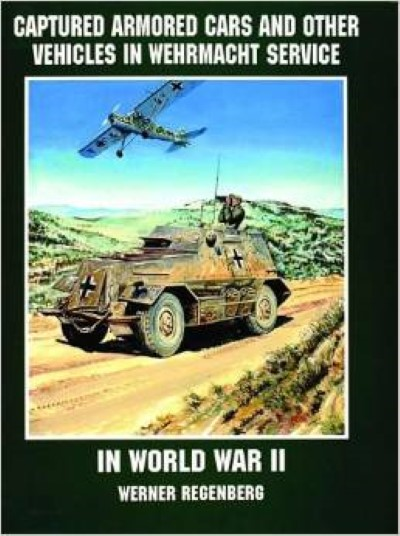 >CAPTURED ARMORED CARDS AND OTHER VEHICLES IN WEHRMACHT SERVICE IN WWII<