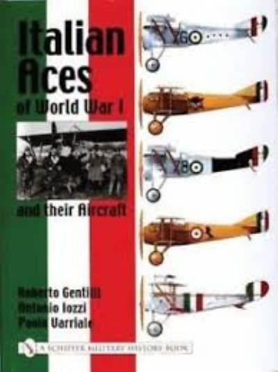 >ITALIAN ACES OF WORLD WAR I AND THEIR AICRAFT<