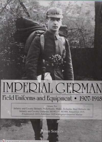 >IMPERIAL GERMAN FIELD UNIFORMS AND EQUIPMENT 1907-1918 VOL II<