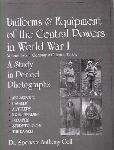 >UNIFORMS e EQUIPMENT OF THE CENTRAL POWERS IN WORLD WAR I. VOLUME TWO: GERMAN e OTTOMAN TURKEY<