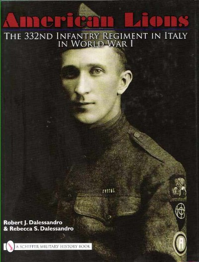 >AMERICAN LIONS. THE 332 INFATRY REGIMENT IN ITALY IN WW I<