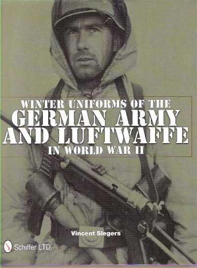 >WINTER UNIFORMS OF THE GERMAN ARMY AND LUFTWAFF IN WORLD WAR II<