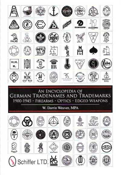 >AN ENCYCLOPEDIA OF GERMAN TRADENAMES AND TRADEMARKS. 1900-1945 FIREARMS, OPTICS, EDGED WEAPONS<