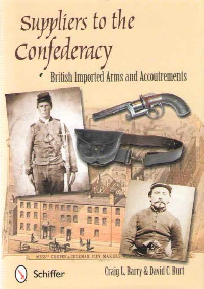 >SUPPLIERS TO THE CONFEDERACY. BRITISH IMPORTED ARMS AND ACCOUTREMENTS<