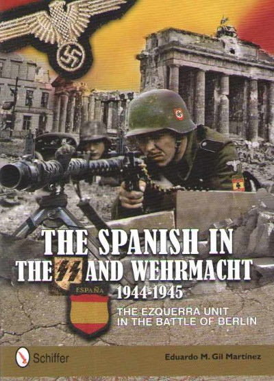 >THE SPANISH IN THE SS AND WEHRMACHT 1944-1945<