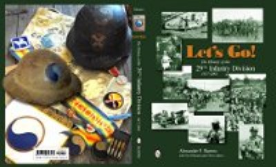 >LET'S GO! THE HISTORY OF THE 29TH INFANTRY DIVISION 1917-2001<