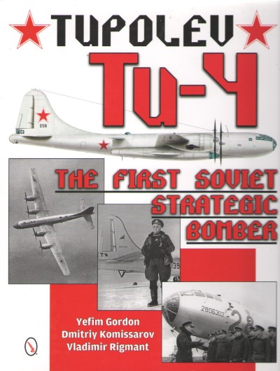 >TUPOLEV TU-4. THE FIRST SOVIET STRATEGIC BOMBER<