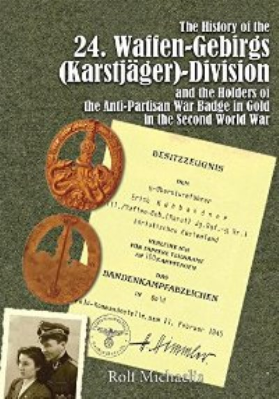 >THE HISTORY OF THE 24. WAFFEN-GEBIRGS (KARSTJAEGER)-DIVISION DER SS<