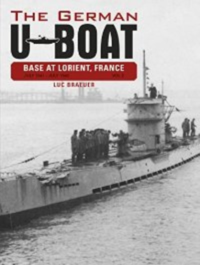 >THE GERMAN U-BOAT BASE AT LORIENT JULY 1941-JULY 1942 VOL. 2<