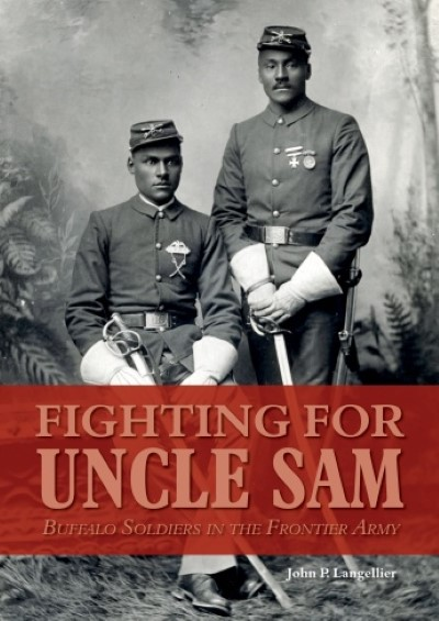 >FIGHTING FOR UNCLE SAM. BUFFALO SOLDIERS IN THE FRONTIER ARMY<