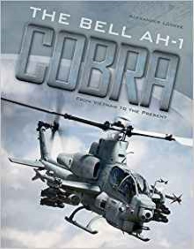 >THE BELL AH-1 COBRA FROM VIETNAM TO PRESENT<