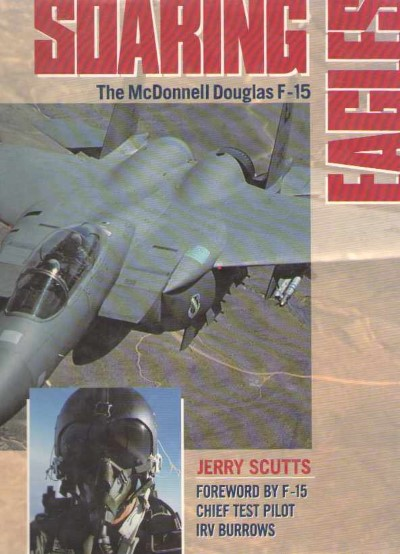 >SOARING EAGLES. THE MCDONNELL DOUGLAS F-15<