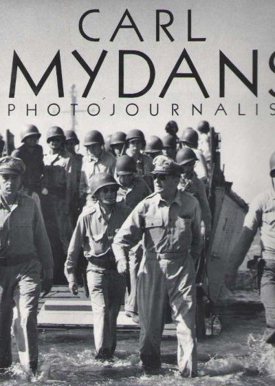 >CARL MYDANS PHOTO JOURNALIST<