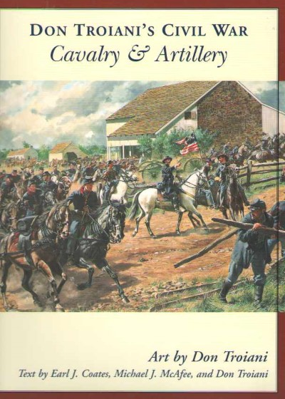 >DON TROIANI'S CIVIL WAR CAVALRY e ARTILLERY<