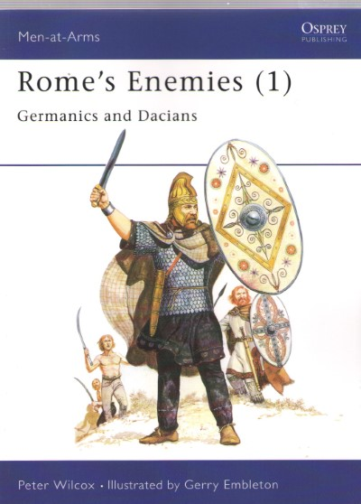 >ROME'S ENEMIES (1). GERMANICS AND DACIAN<