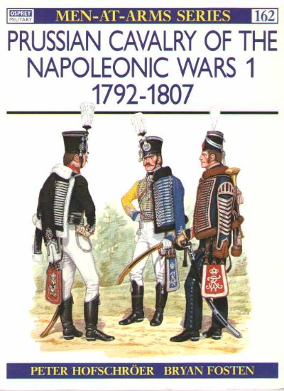 >MAA162 PRUSSIAN CAVALRY OF THE NAPOLEONIC WARS 1. 1792-1807<