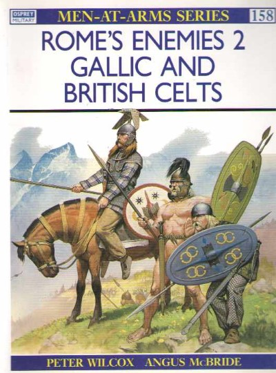 >MAA158 ROME'S ENEMIES (2) GALLIC AND BRITISH CELTS<