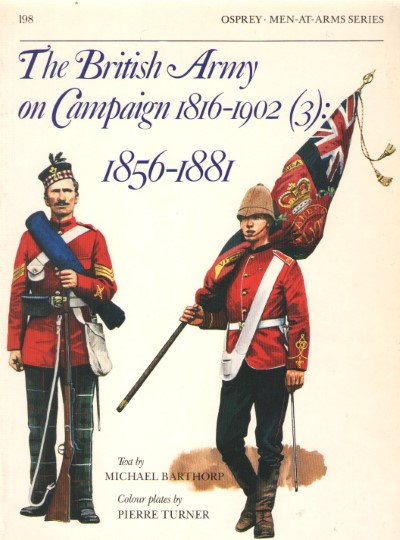 >THE BRITISH ARMY ON CAMPAIGN (1816-1902) (3). 1856-1881<
