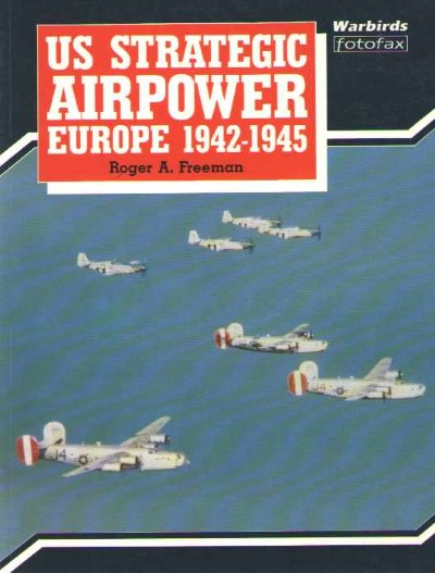 >US STRATEGIC AIRPOWER. EUROPE 1942-1945<