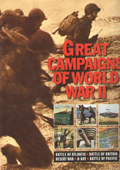>GREAT CAMPAIGNS OF WORLD WAR II<
