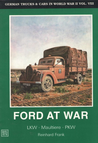 >FORD AT WAR. LKW, MAULTIERE, PKW<