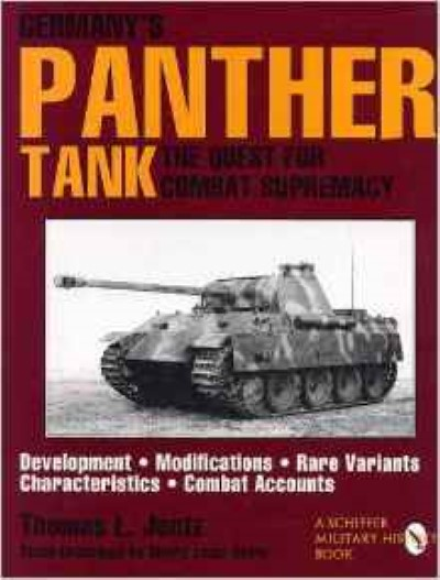 >GERMANY'S PANTHER TANK. THE QUEST FOR COMBAT SUPREMACY<